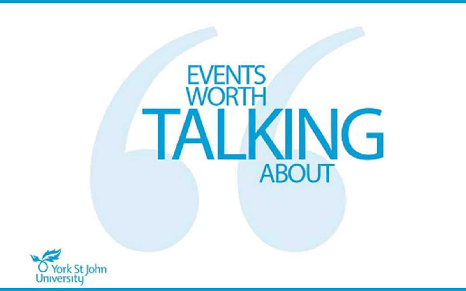 Events Worth Talking About