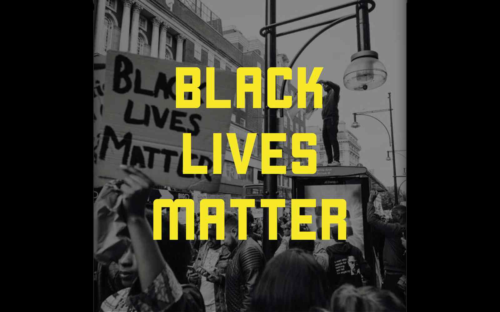 The words Black Lives Matter placed over a black and white image of protest